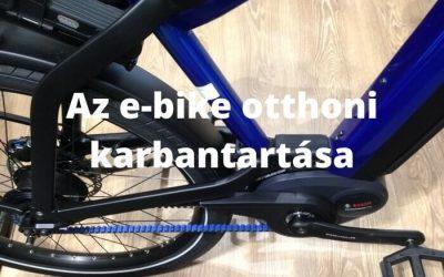 E-bike otthoni karbantartása – megéri vele foglalkoznod